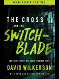 The Cross and the Switchblade: The True Story of One Man's Fearless Faith