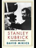 Stanley Kubrick: American Filmmaker