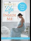 The Miracle of Life Inside Me Pregnancy Keepsake Journal