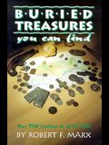 Buried Treasures You Can Find: Over 7500 Locations in All 50 States