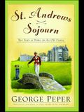 St. Andrews Sojourn: St. Andrews Sojourn