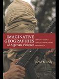 Imaginative Geographies of Algerian Violence: Conflict Science, Conflict Management, Antipolitics
