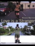 Melanie Manchot Love is a Stranger: Photographs (Photography)