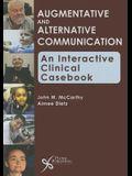 Augmentative and Alternative Communication: An Interactive Clinical Casebook