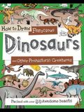 How to Draw Ferocious Dinosaurs and Other Prehistoric Creatures: Packed with Over 80 Amazing Dinosaurs