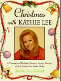 Christmas with Kathie Lee: A Treasury of Holiday Stories, Songs, Poems, and Activities for Little Ones