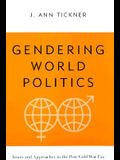 Gendering World Politics: Issues and Approaches in the Post-Cold War Era