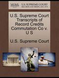 U.S. Supreme Court Transcripts of Record Credits Commutation Co V. U S