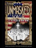 Unmasked!: The Rise & Fall of the 1920s Ku Klux Klan