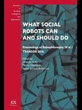 What Social Robots Can and Should Do