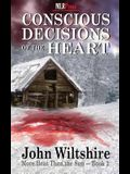 Conscious Decisions of the Heart