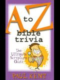 A to Z Bible Trivia: The Ultimate Scripture Quiz