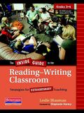 The Inside Guide to the Reading-Writing Classroom, Grades 3-6: Strategies for Extraordinary Teaching [With CDROM]