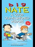Big Nate: A Good Old-Fashioned Wedgie, Volume 17