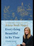 Everything Beautiful in Its Time: A Family Journal