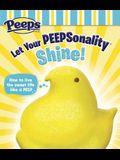 Let Your Peepsonality Shine!