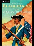 The Black Heroes of the American Revolution