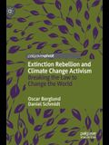 Extinction Rebellion and Climate Change Activism: Breaking the Law to Change the World