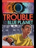 Trouble on the Blue Planet