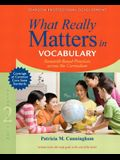What Really Matters in Vocabulary: Research-Based Practices Across the Curriculum (2nd Edition) (What Really Matters Series)