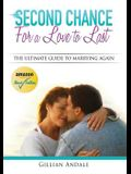 Second Chance for a Love to Last: The Ultimate Guide to Marrying Again