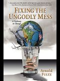 Fixing the Ungodly Mess
