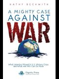 A Mighty Case Against War