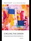 Circling the Canon, Volume II: The Selected Book Reviews of Marjorie Perloff, 1995-2017