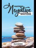 Mastering Negative Emotions
