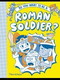 So You Want to Be a Roman Soldier