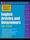 Practice Makes Perfect English Articles and Determiners Up Close (Practice Makes Perfect Series)