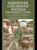 Rainwater Catchment Systems for Domestic Supply: Design, Construction and Implementation