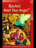 Rachel, Meet Your Angel