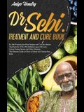 DR. SEBI TREATMENT and CURE BOOK. Alkaline Diet for Weight Loss.: Dr. Sebi Products, Sea Moss Recipes and Cure for Herpes. Alkaline Diet for Weight Lo