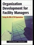 Organization Development for Facility Managers: Tracing the DNA of FM Organization