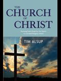 The Church of Christ: Pursuing God's Goals for His Church in a Divided Religious World