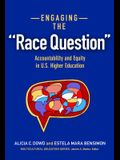 Engaging the Race Question: Accountability and Equity in U.S. Higher Education