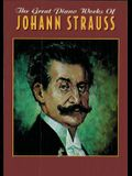 The Great Piano Works of Johann Strauss (Belwin Classic Edition: The Great Piano Works Series)