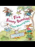 Five Funny Bunnies: Three Bouncing Tales