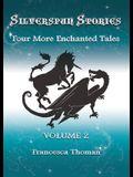 Silverspun Stories: Volume 2 - Four More Enchanted Tales