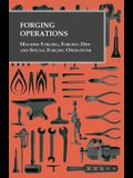 Forging Operations - Machine Forging, Forging Dies and Special Forging Operations