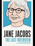 Jane Jacobs: The Last Interview: And Other Conversations