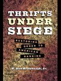 Thrifts Under Siege: Restoring Order to American Banking