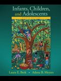 Infants, Children, and Adolescents (8th Edition) (Berk & Meyers, The Infants, Children, and Adolescents Series, 8th Edition)