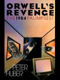 Orwell's Revenge. The 1984 Palimpsest