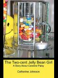 The Two-cent Jelly Bean Girl: A Story About Cerebral Palsy