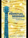 The Perpetual Beginner: a musician's path to lifelong learning