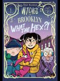 Witches of Brooklyn: What the Hex?!: (A Graphic Novel)
