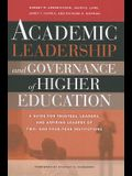 Academic Leadership and Governance of Higher Education: A Guide for Trustees, Leaders, and Aspiring Leaders of Two- And Four-Year Institutions
