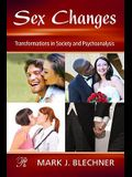 Sex Changes: Transformations in Society and Psychoanalysis